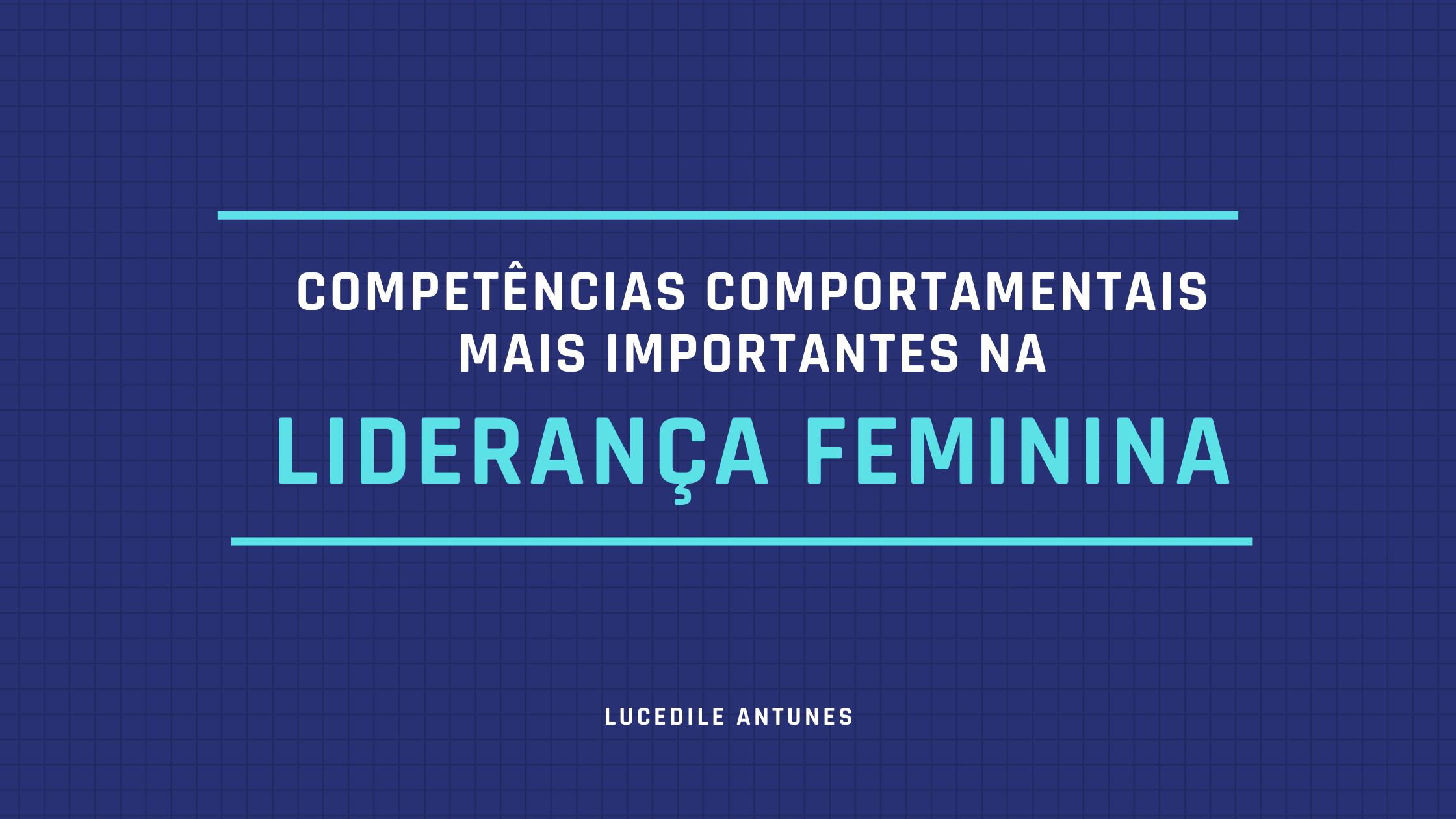 Competências Comportamentais mais importantes na Liderança Feminina