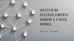 Investir no desenvolvimento humano é o novo normal